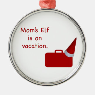 Mom's Elf is on vacation Products Silver-Colored Round Ornament