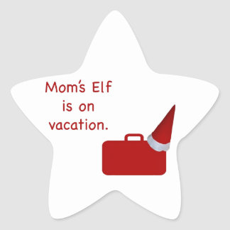 Mom's Elf is on vacation Products Star Sticker