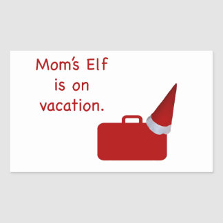 Mom's Elf is on vacation Products Rectangle Sticker
