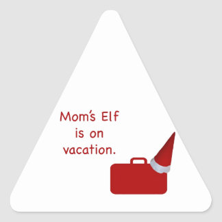Mom's Elf is on vacation Products Triangle Sticker