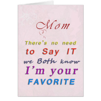 Mom's Favourite Child Mother's Day Card