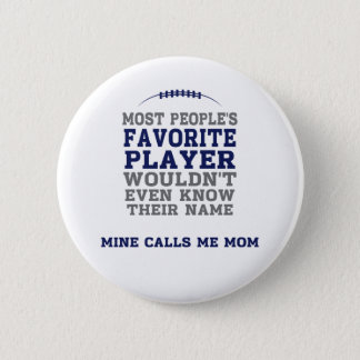 Mom's Favourite Football Player Blue & Grey Button