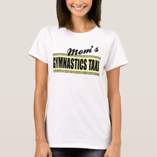 Mom's Gymnastics Taxi Womens T-shirts