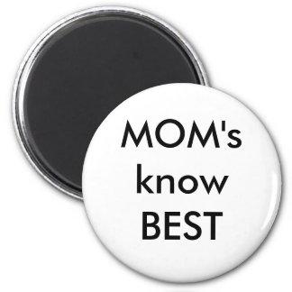MOM's know BEST Fridge Magnet