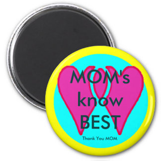 MOM's know BEST - Thank You MOM Magnet