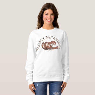 Mom's Meatloaf Meat Home Cooking Foodie Potatoes Sweatshirt