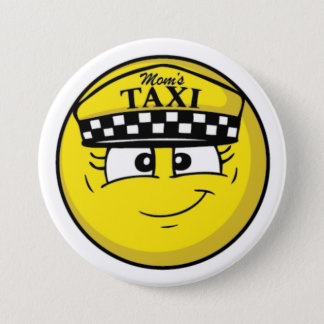 """Mom's Taxi Standard, 3"""" Inch Round Button"""