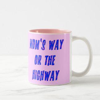 Moms Way or the Highway Saying Mugs