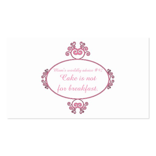 Mom's witty advice: Cake is not for breakfast. Business Card Template
