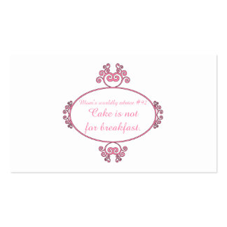 Mom's witty advice: Cake is not for breakfast. Pack Of Standard Business Cards