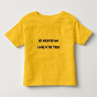 Mon ancêtre vivait dans les arbres tee-shirt