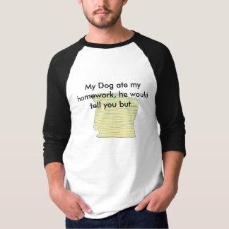 Mon chien a mangé mon travail tee shirt