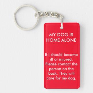 Mon chien est seul à la maison porte-clé rectangulaire en acrylique double face