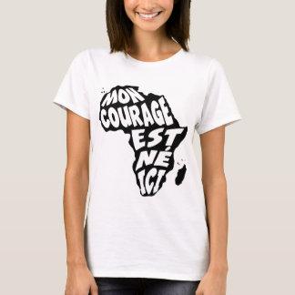 Mon courage est né ici T-Shirt