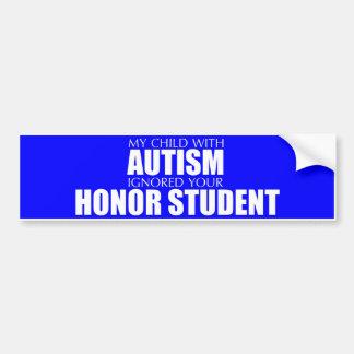 Mon enfant avec l'autisme a ignoré votre étudiant autocollant de voiture
