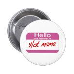 Mon nom est maman chaude pin's avec agrafe
