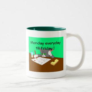 Monday everyday till Friday !, ... Two-Tone Coffee Mug