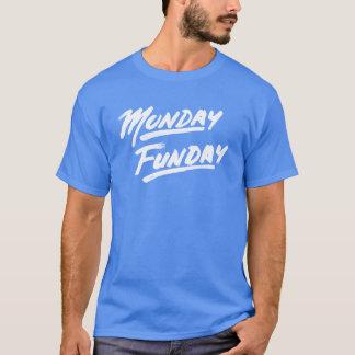 Monday Funday! T-Shirt