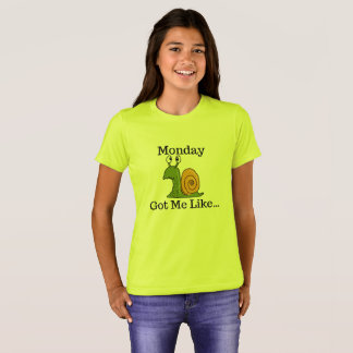 Monday Got Me Like Funny Snail T-Shirt