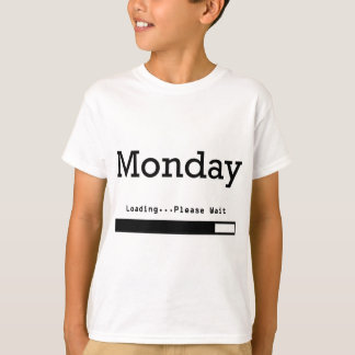 Monday - Loading... T-Shirt