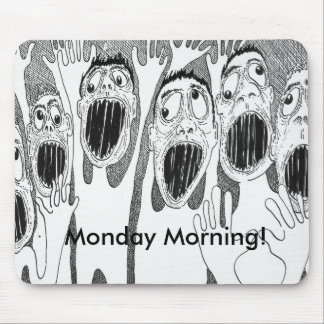 Monday Morning! Mouse Pad