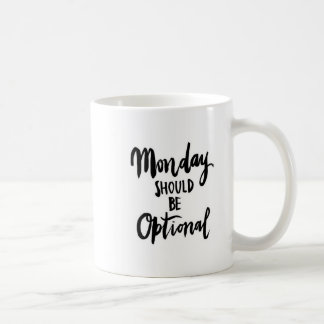 Monday Should be Optional graphic mug