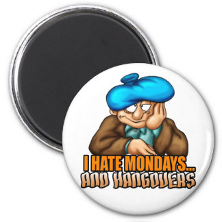 Mondays and Hangovers Magnet
