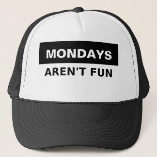 Mondays Aren't Fun Trucker Hat