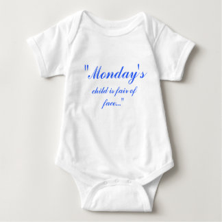 """""""Monday's, child is fair of face..."""" Baby Bodysuit"""