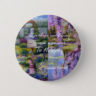 Monet message about flowers. 2 inch round button