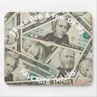 Money - A Few Of My Favorite Things Mouse Pad