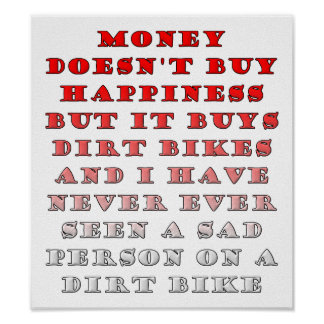 Money Buys Dirtbikes Funny Poster