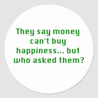 Money Can't Buy Happiness Asked Yellow Green Pink Classic Round Sticker