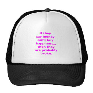 Money Can't Buy Happiness Broke Yellow Green Pink Trucker Hat