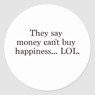Money Can't Buy Happiness LOL Black Blue Red Classic Round Sticker