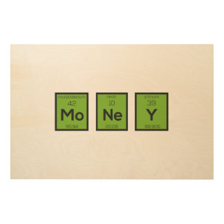 Money Chemical Element Funny Z3z08 Wood Prints