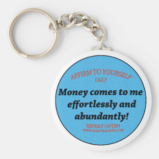 Money Comes To Me Easily And Effortlessly Keychain