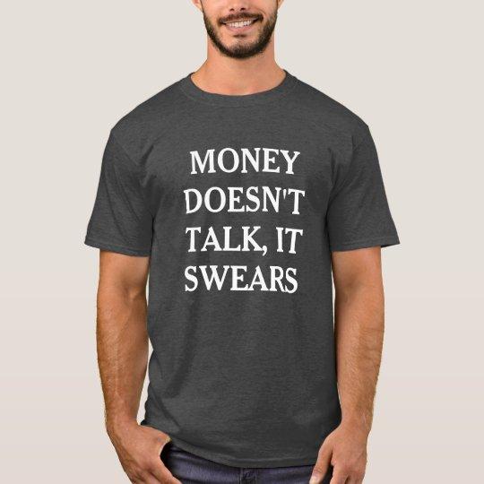 Money Doesn't Talk It Swears Men's Basic T-Shirt