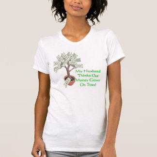 Money Grows On Trees - Husband T-Shirt