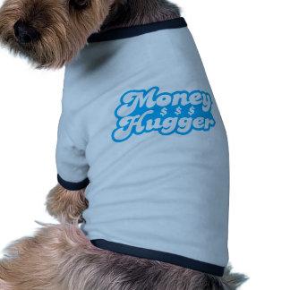 Money Hugger Pet Tshirt