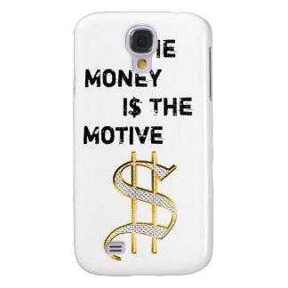 Money Is The Motive Samsung Galaxy S4 Case
