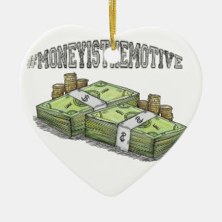 Money is the Motive Collection Ceramic Ornament
