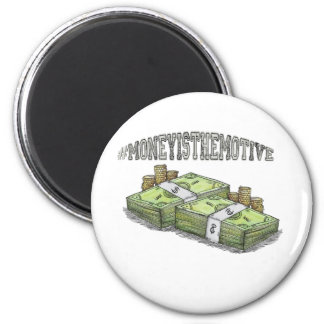 Money is the Motive Collection Magnet