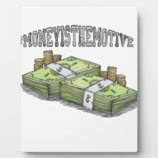 Money is the Motive Collection Plaque