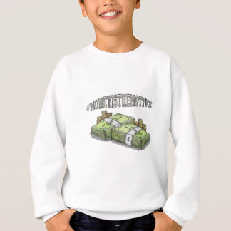 Money is the Motive Collection Sweatshirt