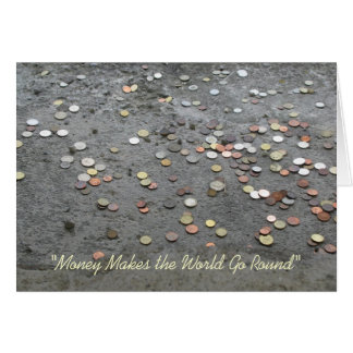 """Money Makes the World Go Round"" Card"
