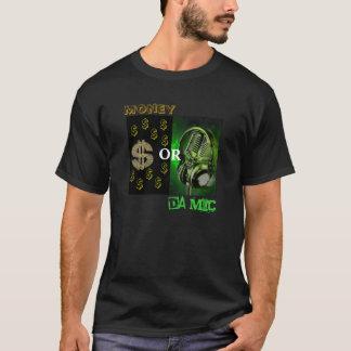 Money or Da Mic T-Shirt