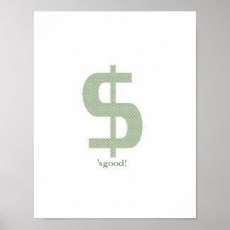 Money. 'Sgood! Poster