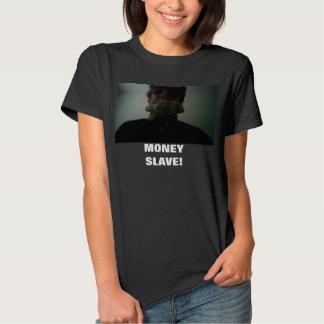 MONEY SLAVE! SHIRTS