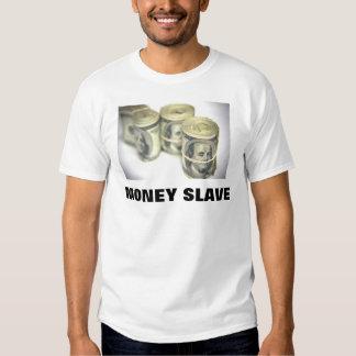 MONEY SLAVE TEE SHIRTS